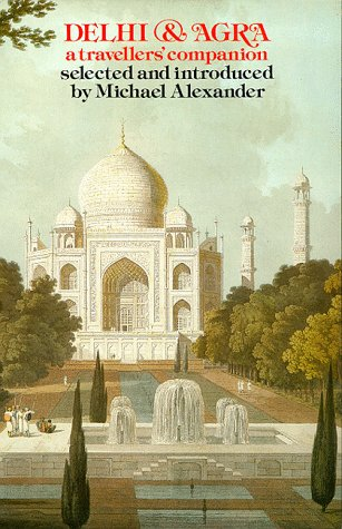 9780094677401: Delhi and Agra: A Traveller's Companion (The Travellers' companion series)