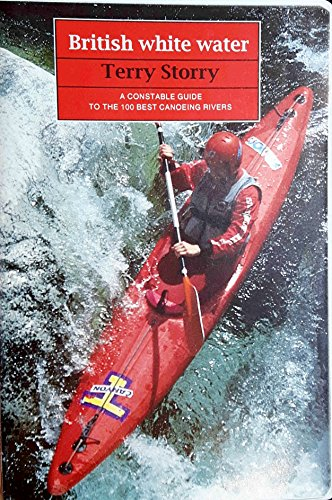 9780094677708: British White Water: Guide to the 100 Best Canoeing Rivers (Guides)