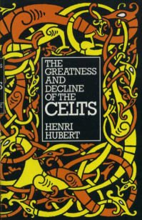 9780094678002: Greatness and Decline of the Celts (Celtic interest)