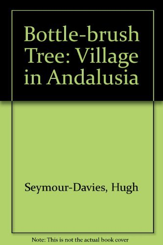 9780094678408: Bottle-brush Tree: Village in Andalusia