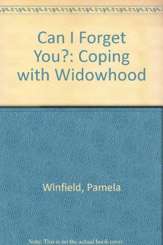 9780094678903: Can I Forget You?: Coping with Widowhood