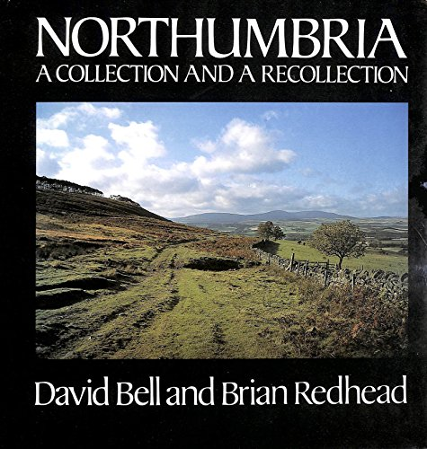 9780094679801: Northumbria: A Collection and a Recollection