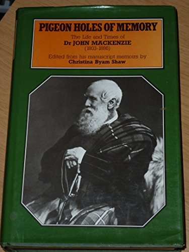 9780094682801: Pigeon Holes of Memory: Life and Times of Dr.John MacKenzie, 1803-86 (History and Politics)