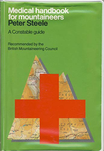 9780094685703: Medical Handbook for Mountaineers (Guides)
