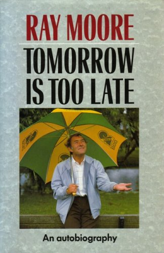 9780094687004: Tomorrow is Too Late: An Autobiography