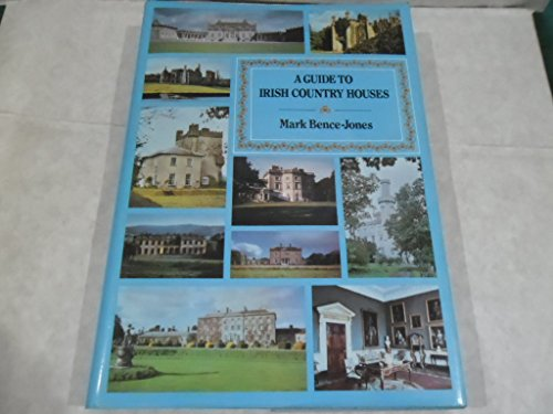 9780094687509: A Guide To Irish Country Houses