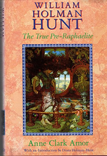 9780094687707: William Holman Hunt: The True Pre-Raphaelite