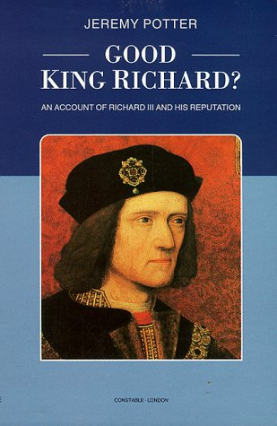 9780094688407: Good King Richard?: Assessment of Richard III and His Reputation, 1483-1983 (Biography & Memoirs)