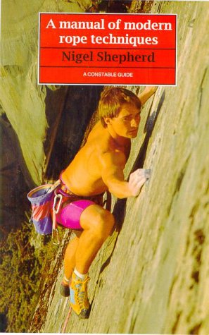 9780094691704: A Manual of Modern Rope Techniques: For Climbers and Mountaineers (Guides)