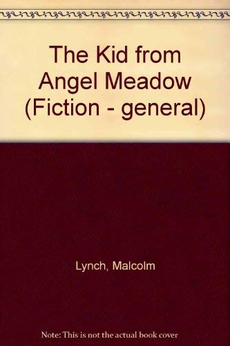9780094692909: The Kid from Angel Meadow (Fiction - general)
