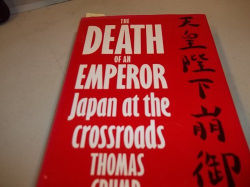 The Death of an Emperor : Japan At the Crossroads: Crump Thomas