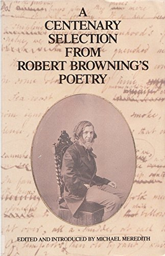 9780094694101: A Centenary Selection From Robert Browning's Poetry