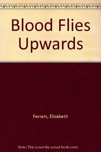 9780094695801: Blood Flies Upwards