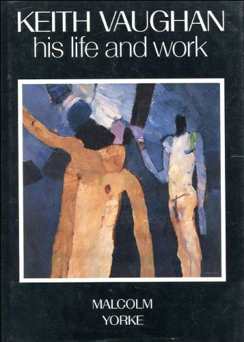 9780094697805: Keith Vaughan: His Life and Work (Fiction - General)