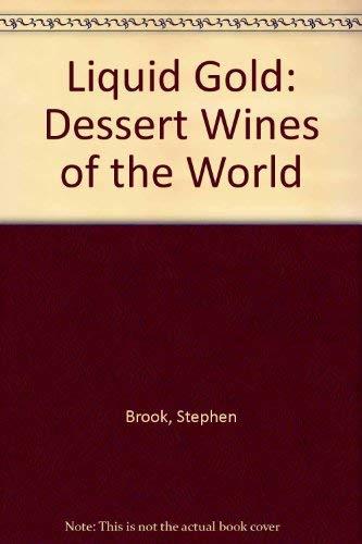 9780094701601: Liquid Gold: Dessert Wines of the World