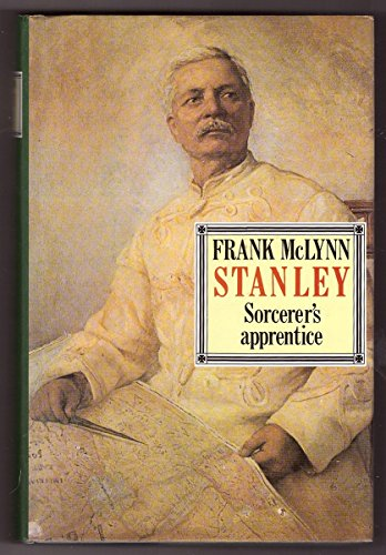 Stanley, 2 volumes, complete: I) The Making of an African Explorer, II) Sorcerer's Apprentice:...
