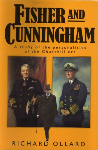 9780094704909: Fisher and Cunningham: A Study of the Personalities of the Churchill Era