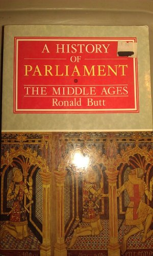 9780094706309: A History of Parliament: The Middle Ages