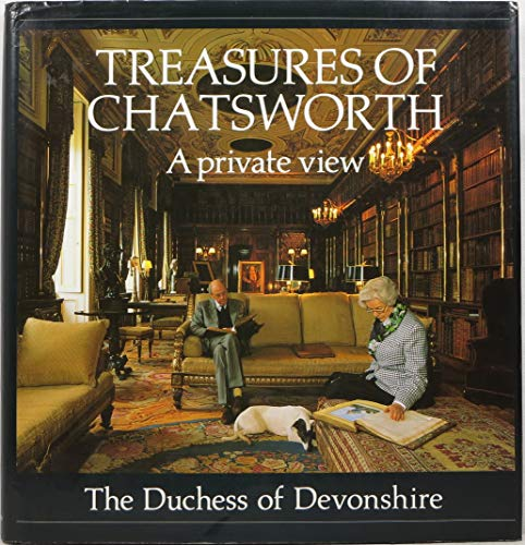 Treasures of Chatsworth: A Private View: Deborah Cavendish,Duchess of