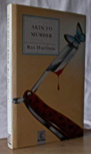 9780094711303: Akin to Murder