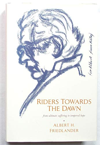 9780094711808: Riders Towards the Dawn: From Ultimate Suffering to Tempered Hope (History and Politics)
