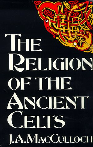 9780094713307: The Religion of the Ancient Celts (Celtic interest)