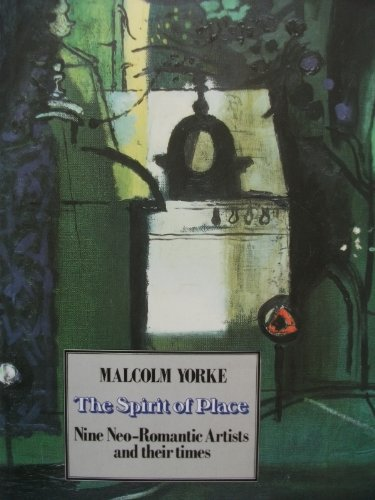 9780094713406: The Spirit of Place: Nine Neo-Romantic Artists and their Times