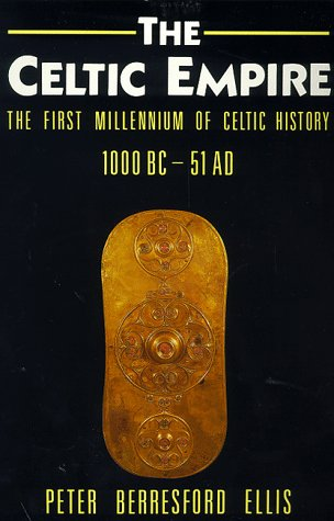 9780094713505: The Celtic Empire: The First Millennium of Celtic History, 1000 B.C.to 51 A.D.