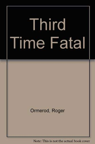 9780094715301: Third Time Fatal