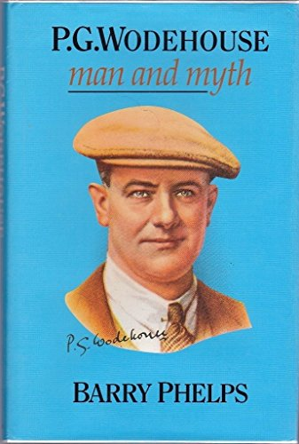 9780094716209: P.G.Wodehouse: Man and Myth (The Travellers' Comp)