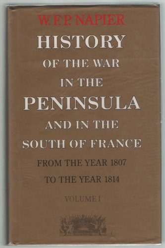 9780094716803: History of the War in the Peninsula and in the South of France from the Year 1807 to the Year 1814: v. 1 (History and Politics)
