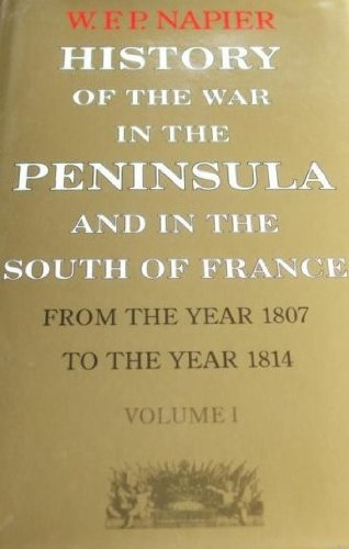 History of the War in the Peninsula: Napier, William