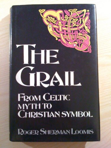 9780094717909: The Grail: From Celtic Myth to Christian Symbol