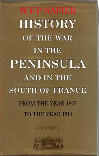 9780094718807: History of the War in the Peninsula and in the South of France from the Year 1807 to the Year 1814: v. 5 (History and Politics)