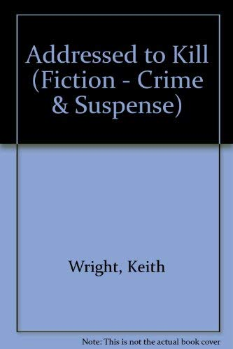 9780094721005: Addressed to Kill (Fiction - crime & suspense)
