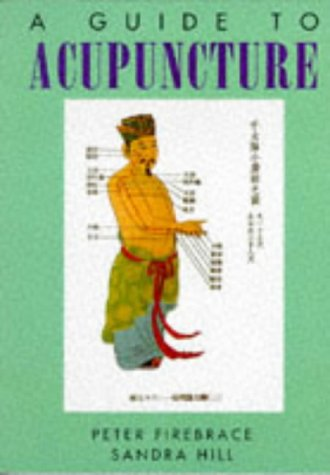 9780094722705: A Guide to Acupuncture (Psychology/self-help)