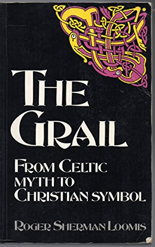 9780094723108: The Grail: From Celtic Myth to Christian Symbol (Celtic interest)