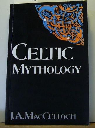 Celtic Mythology (Celtic interest): MacCulloch, J.A.