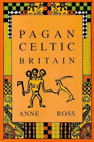 Pagan Celtic Britain (Biography & Memoirs): Ross, Anne