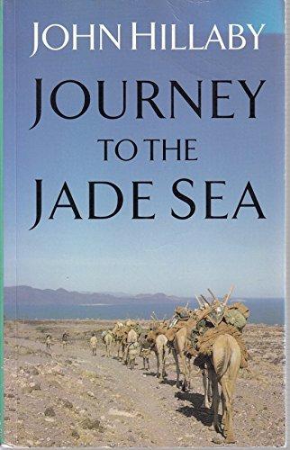 Journey to the Jade Sea (Travel Literature): JOHN HILLABY