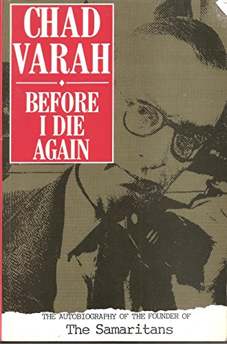 9780094724105: Before I Die Again: The Autobiography of the Founder of the Samaritans (Biography & Memoirs)