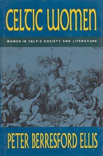 9780094724600: Celtic Women: Women in Celtic Society & Literature
