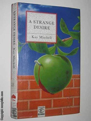 9780094725607: A Strange Desire