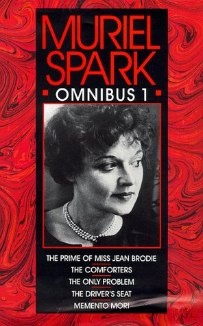 9780094725805: Muriel Spark Omnibus Volume 1: The Prime of Miss Jean Brodie, The Comforters, The Only Problem, The Driver's Seat, Momento Mori: No. 1 (Fiction - general)