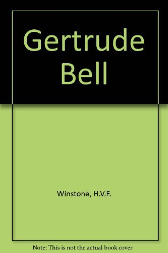 9780094727205: Gertrude Bell