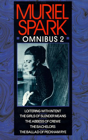 9780094727809: Muriel Spark Omnibus Vol 2: Loitering With Intent, The Girls of Slender Means, The Abbess of Crewe, The Bachelors, The Ballad of Peckham Rye: No. 2 (Fiction - general)