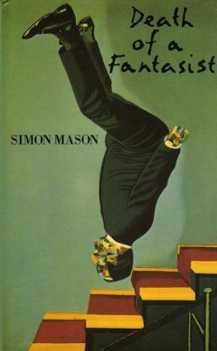 Death of a Fantasist: Mason, Simon