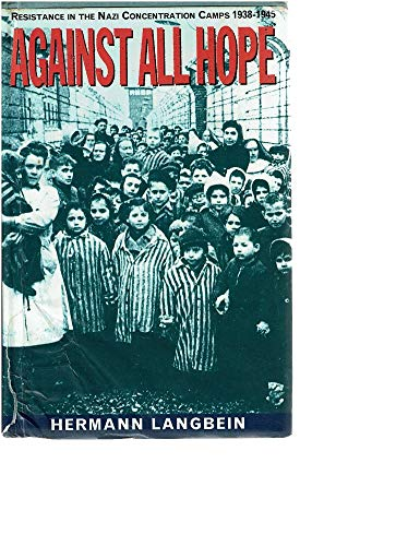 9780094728509: Against All Hope: Resistance in the Nazi Concentration Camps, 1938-45