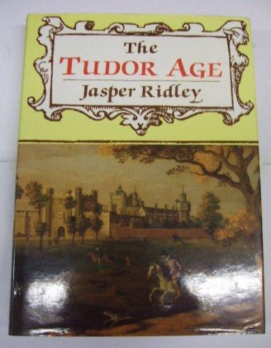 9780094728707: THE TUDOR AGE (HISTORY & POLITICS)