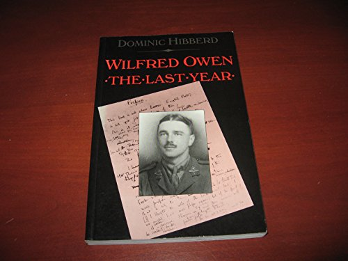 9780094729001: Wilfred Owen: The Last Year 1917-1918